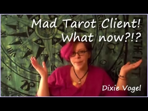 What if that Tarot Reading makes your client Mad?!? 1