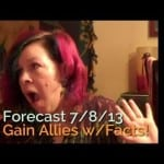 Facts over Freakouts = Weekly Tarot Forecast 07/08/13