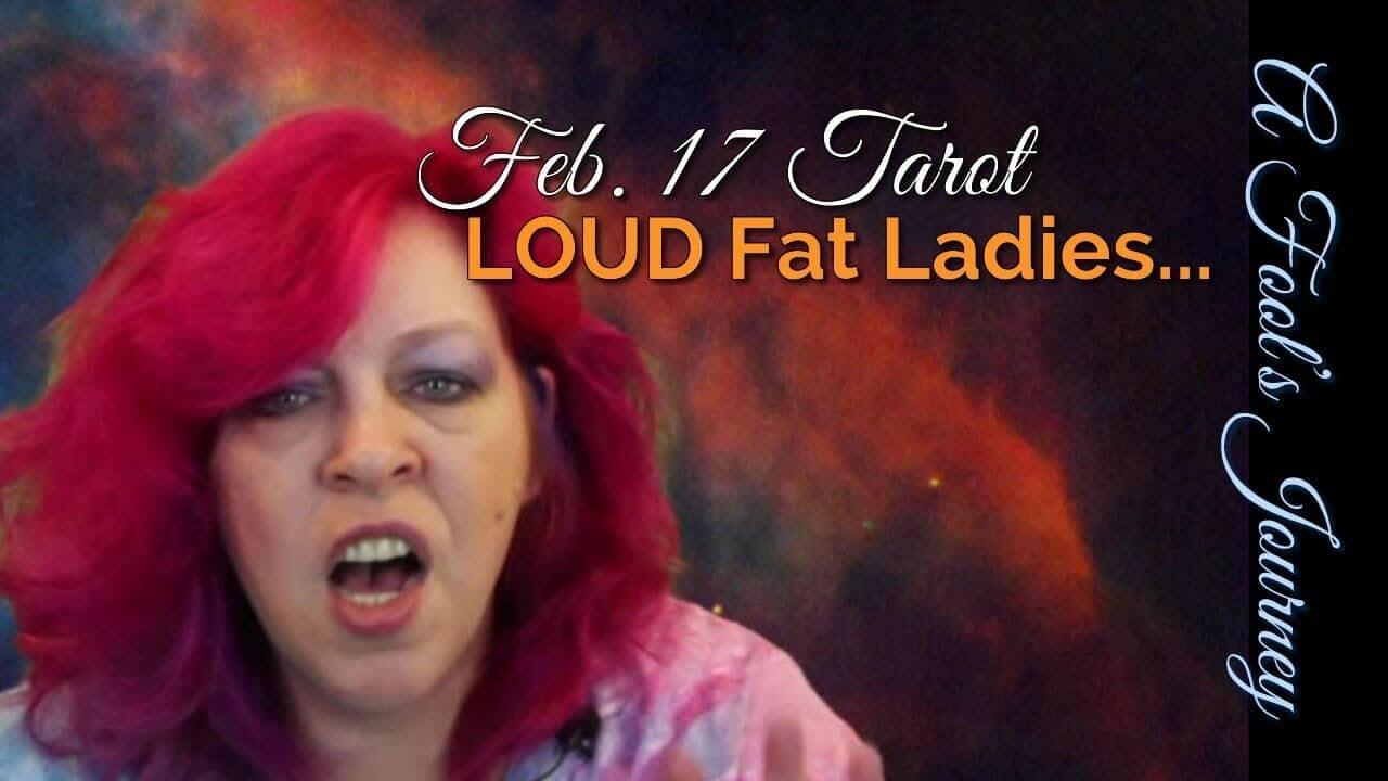 Loud Fat Ladies? Weekly Tarot, February 17, 2014 1