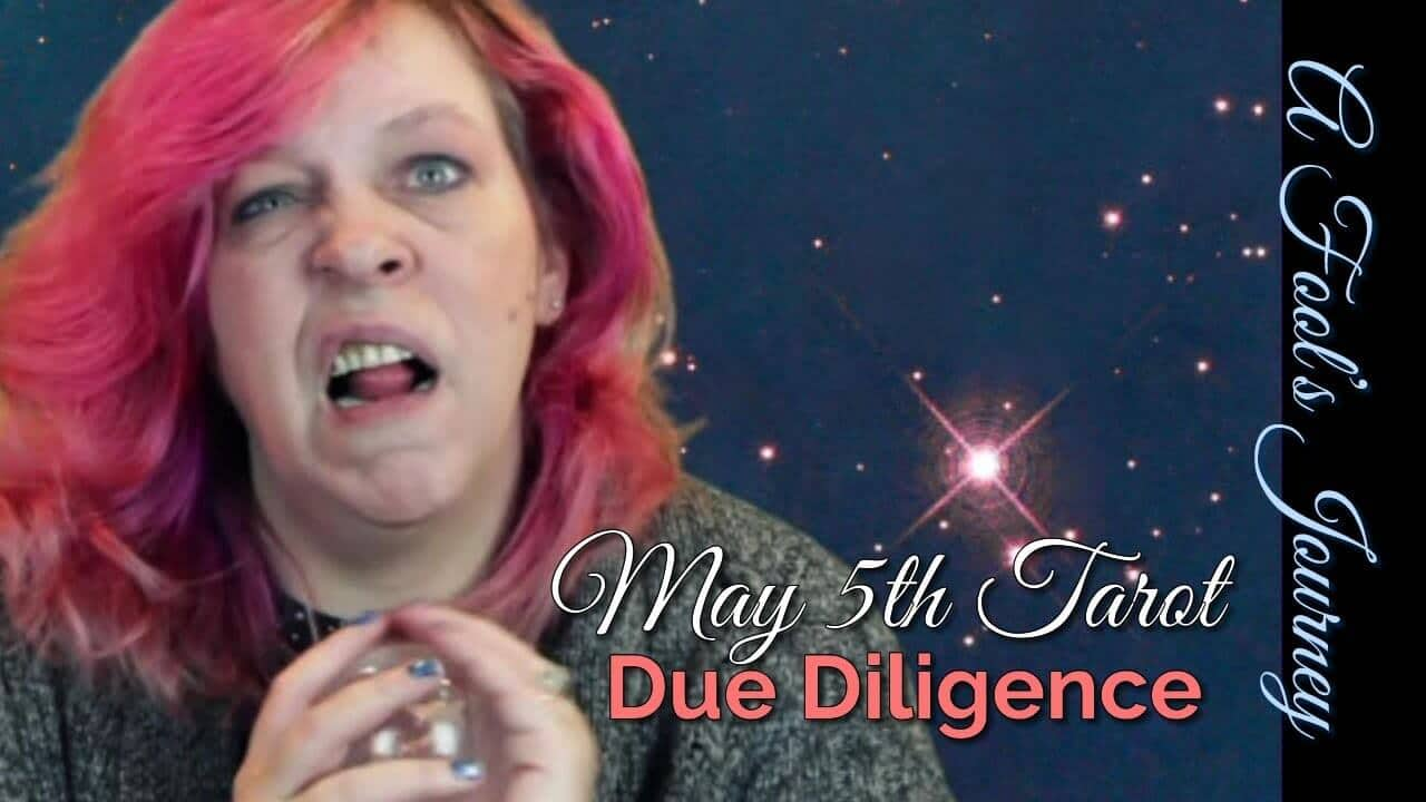 Due Diligence! Weekly Tarot Video, 5/5/14 1