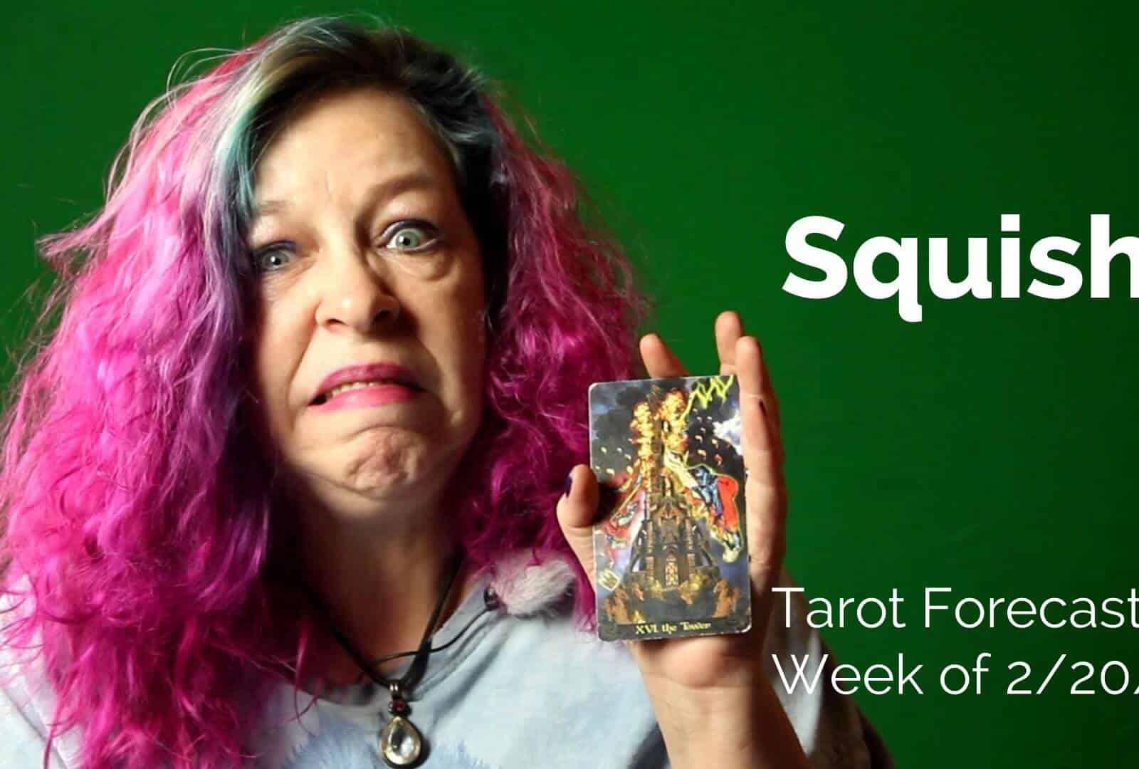 Squish: Weekly Tarot, 02/20-26, 2017 1