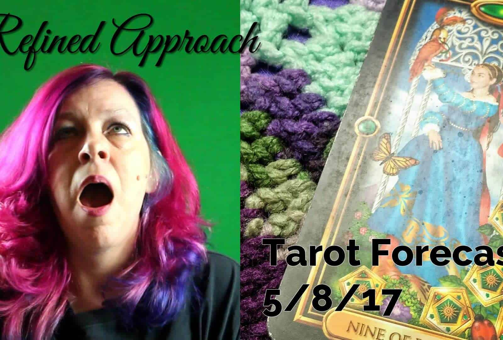 Refined Approach: Weekly Tarot, May 8-14, 2017 1